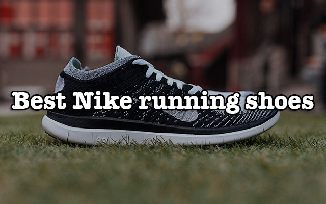 How to choose the best Nike running shoes for men - Cool Men Style .