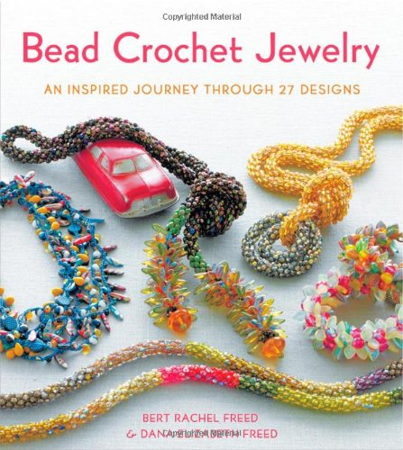 Bead Crochet Jewelry: An Inspired Journey Through 27 Designs (Knit .