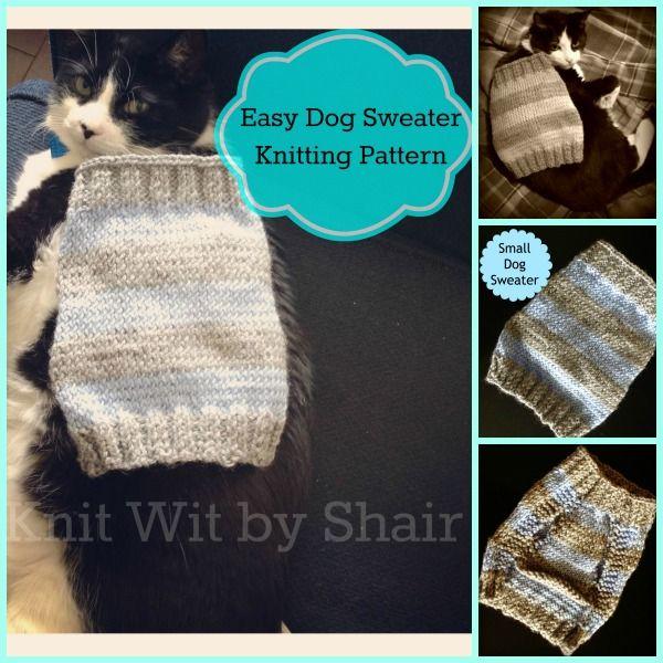 Easy Dog Sweater Knitting Pattern | Dog sweater pattern, Cat .