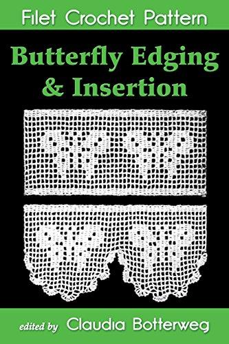 Butterfly Edging & Insertion Filet Crochet Pattern: Complete .