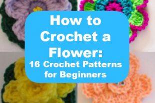 How to Crochet a Flower: 16 Crochet Patterns for Beginners .