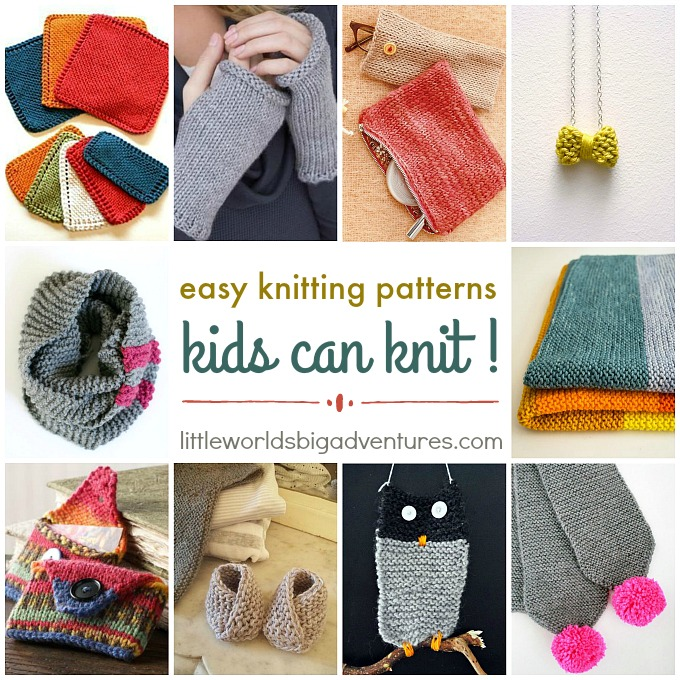 Easy Knitting Patterns Kids can Knit - Little Worl