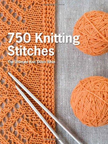 750 Knitting Stitches: The Ultimate Knit Stitch Bible: Pavilion .