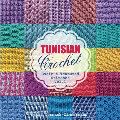TUNISIAN Crochet - Vol. 1: Basic & Textured Stitches (TUNISIAN .