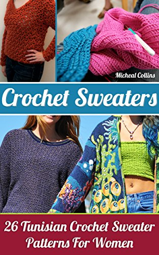 Crochet Sweaters: 26 Tunisian Crochet Sweater Patterns For Women .